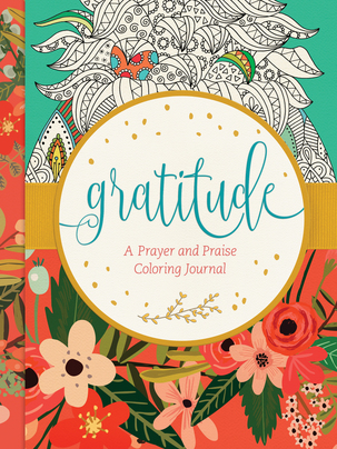Gratitude: A Prayer and Praise Coloring Journal