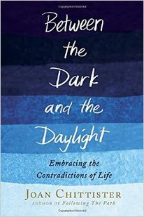 Between the Dark and the Daylight by Joan Chittister: Book Review
